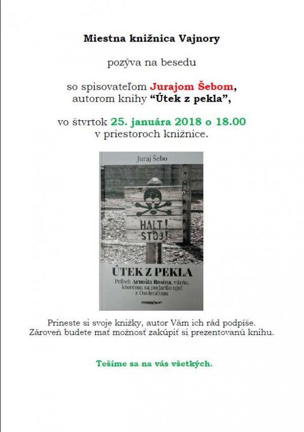 """Beseda so spisovateľom Jurajom Šebom, autorom knihy """"Útek z pekla"""" 25. januára 2018"""