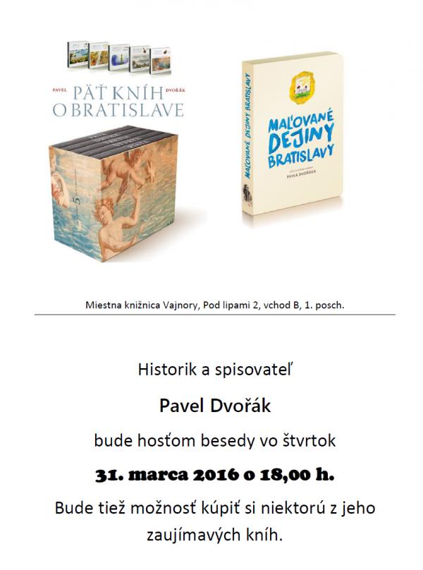 Beseda s historikom a spisovateľom P. Dvořákom 31.3.2016