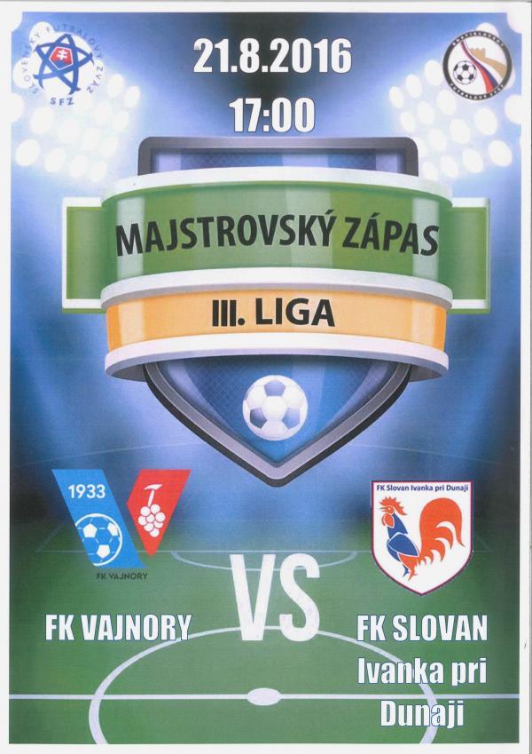 21. augusta 2016 od 17.00 h    FK Vajnory - Ivanka pri Dunaji,  futbalový zápas III. ligy   .