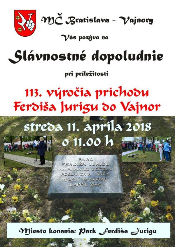 113. výročie príchodu Ferdiša Jurigu do Vajnor 11. apríla 2018